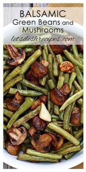 Balsamico grüne Bohnen und Pilze – Rezepte