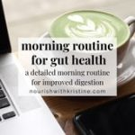 Morning Routine for Gut Health • Nourish with Kristine