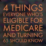Turning 65? 4 Things You Need to Know About Medicare