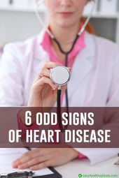 6 odd signs of heart disease (slideshow)