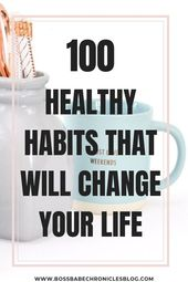 100 Healthy Habits To Improve Your Life – Boss Babe Chronicles