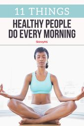 11 Things Healthy People Do Every Morning